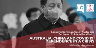 Australia, China and Covid-19: Dependency in Crisis